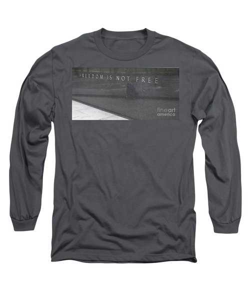 Freedom Is Not Free Long Sleeve T-Shirt by Steven Ralser
