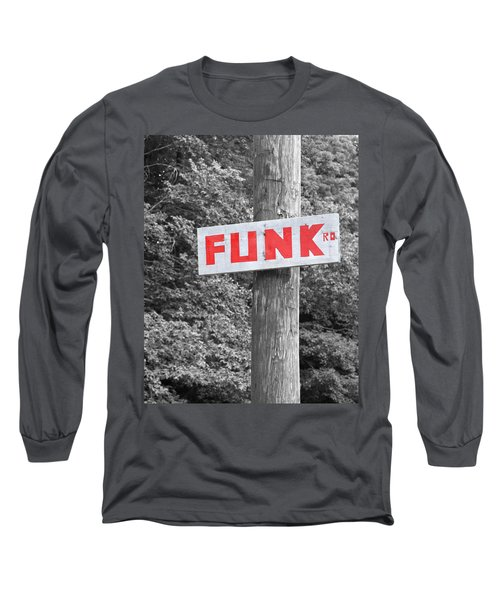 Long Sleeve T-Shirt featuring the photograph Funk Road by Brooke T Ryan