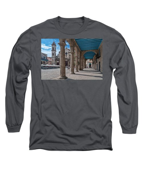 Havana Cathedral And Porches. Cuba Long Sleeve T-Shirt