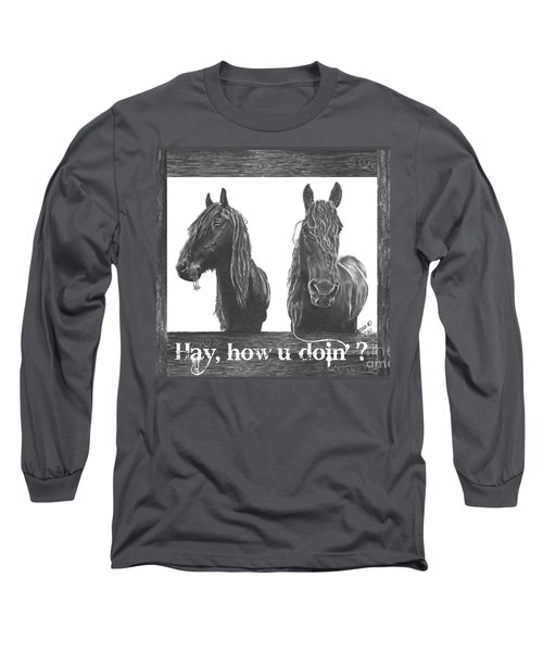 Long Sleeve T-Shirt featuring the drawing Hay How U Doin Card by Marianne NANA Betts