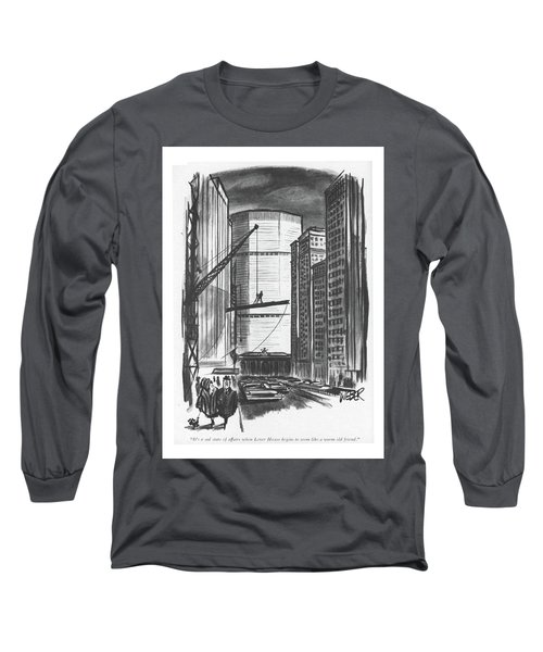 It's A Sad State Of Affairs When Lever House Long Sleeve T-Shirt