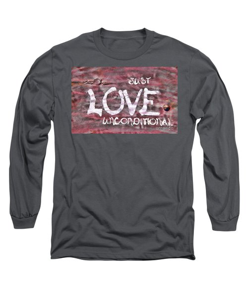 Just Love Unconditional  Long Sleeve T-Shirt by Cathy  Beharriell