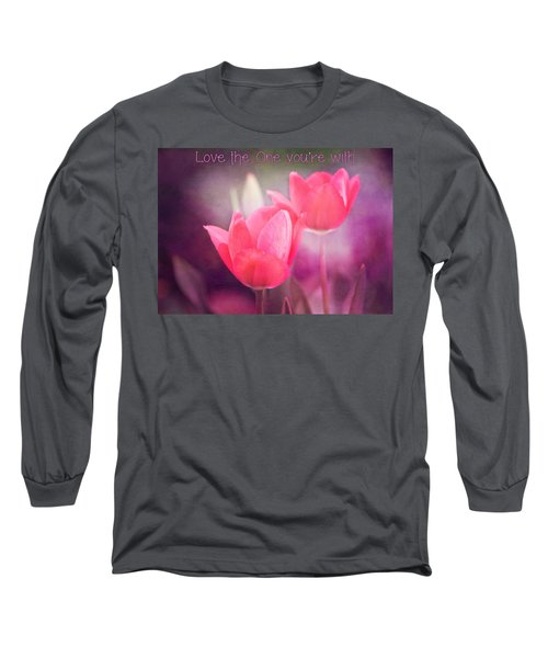 Long Sleeve T-Shirt featuring the photograph Love The One You're With by Trina  Ansel