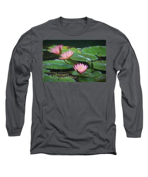 Painted Lilies With Message Long Sleeve T-Shirt