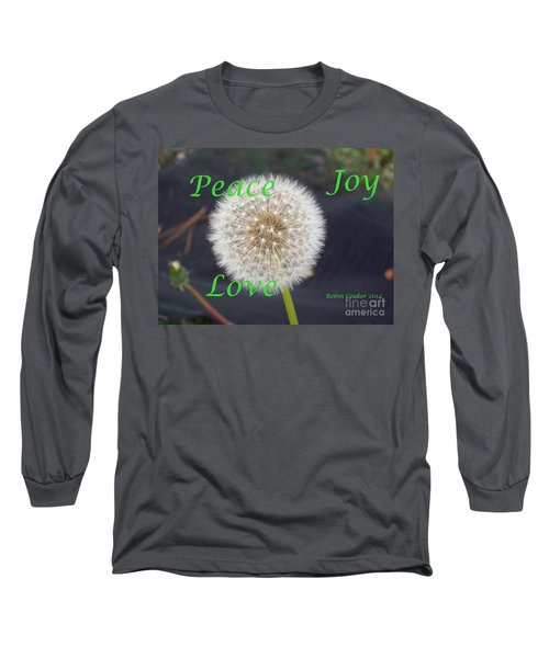 Long Sleeve T-Shirt featuring the photograph Peace Joy And Love by Robin Coaker