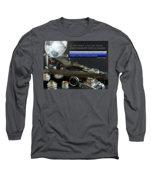 Photographer Quote Long Sleeve T-Shirt