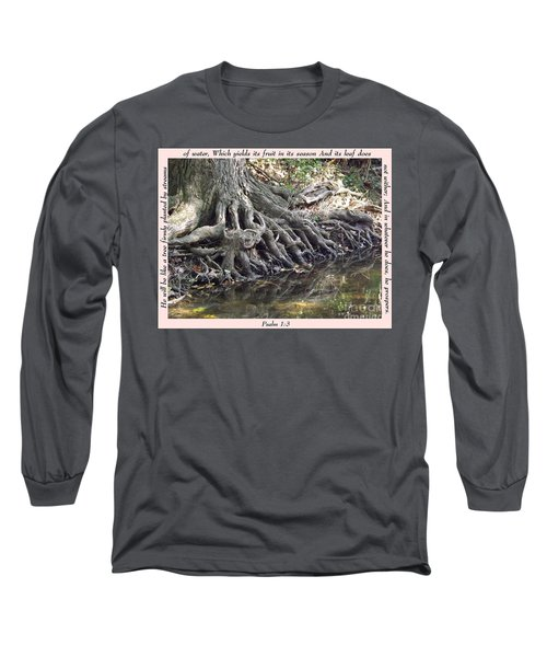 Roots With Verse Psalm 1 3 Long Sleeve T-Shirt