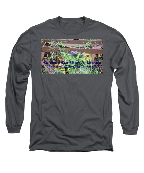 The Flower That Blooms In Adversity  Long Sleeve T-Shirt