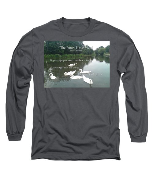 The Future Has Arrived Long Sleeve T-Shirt