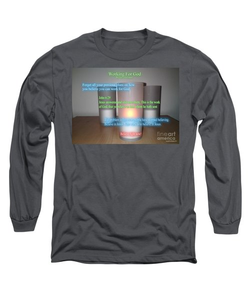 Working For God Long Sleeve T-Shirt