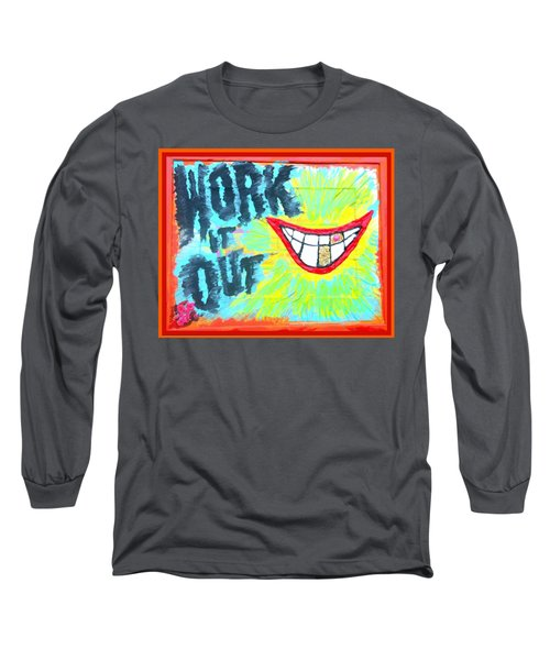 You Better Work It Out Long Sleeve T-Shirt by Lisa Piper