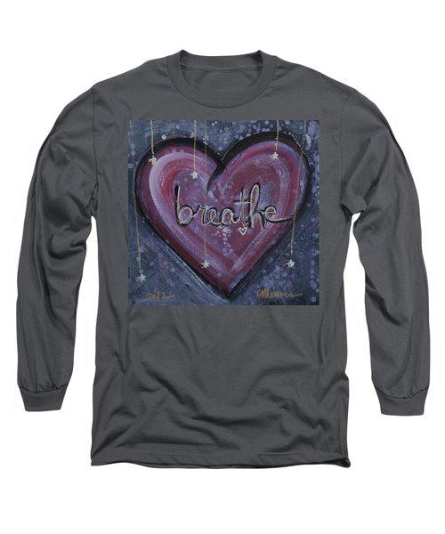 Heart Says Breathe Long Sleeve T-Shirt