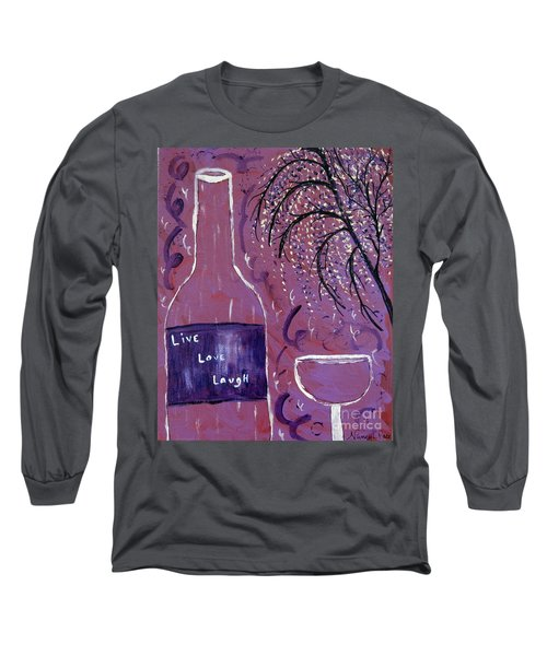 Live Love Laugh Wine Long Sleeve T-Shirt