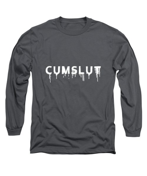 Long Sleeve T-Shirt featuring the mixed media Cumslut by TortureLord Art
