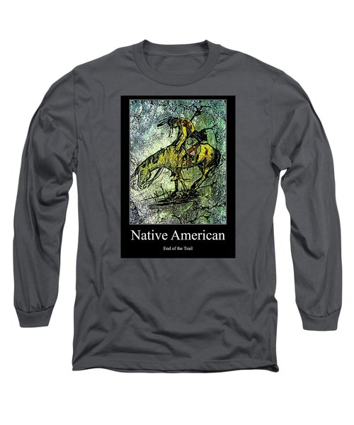 End Of The Trail 1 Long Sleeve T-Shirt by Ayasha Loya