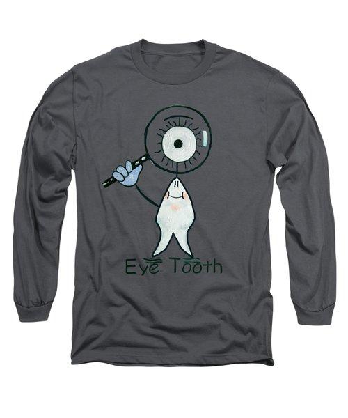 Eye Tooth Long Sleeve T-Shirt