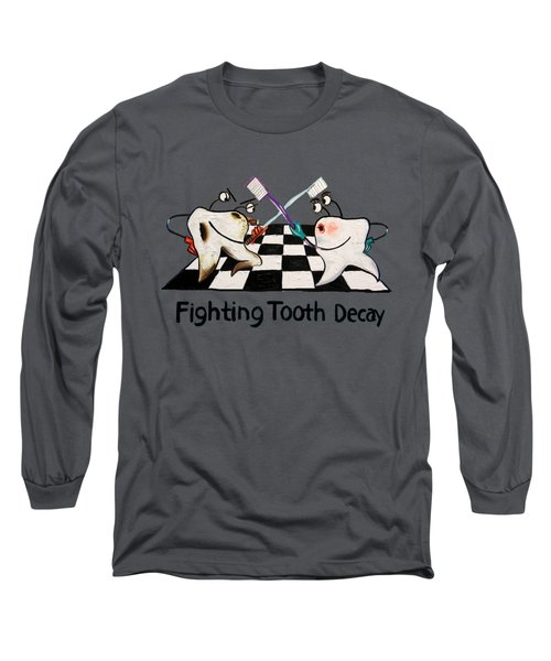 Fighting Tooth Decay Long Sleeve T-Shirt