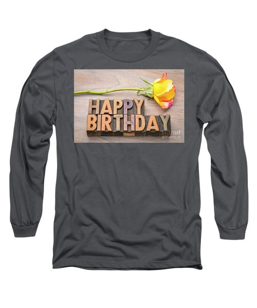 Happy Birthday Greetings In Wood Type Long Sleeve T-Shirt