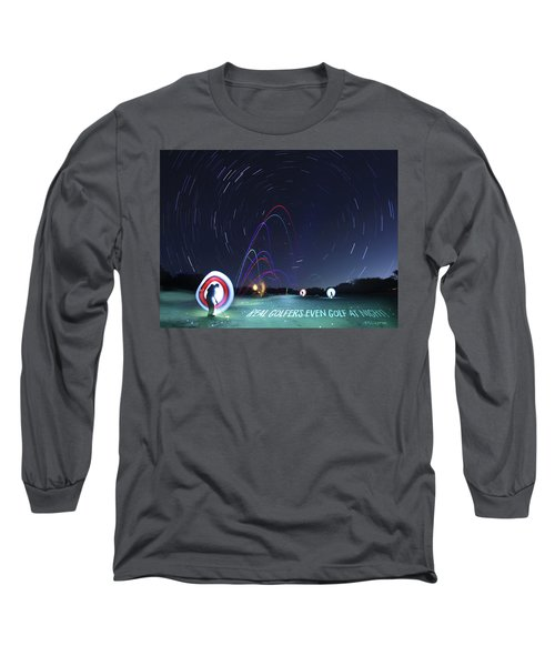 Real Golfers Even Golf At Night Long Sleeve T-Shirt by Andrew Nourse