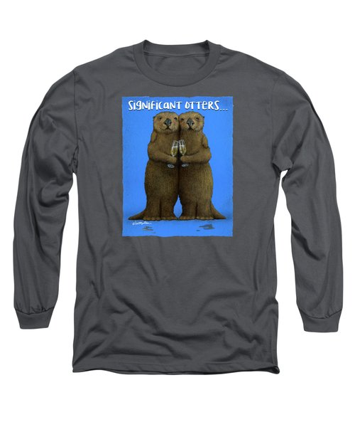 Significant Otters... Long Sleeve T-Shirt by Will Bullas