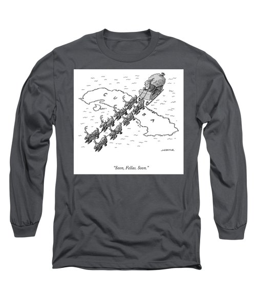 Soon Fellas Soon Long Sleeve T-Shirt