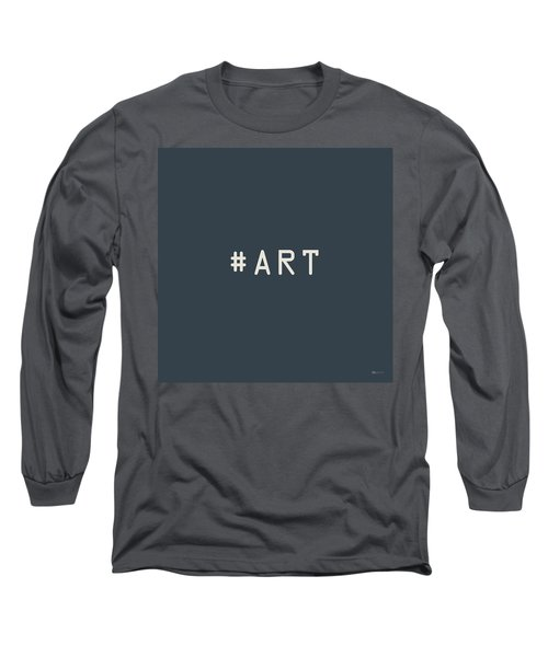 The Meaning Of Art - Hashtag Long Sleeve T-Shirt