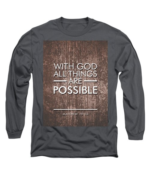 With God All Things Are Possible - Bible Verses Art Long Sleeve T-Shirt