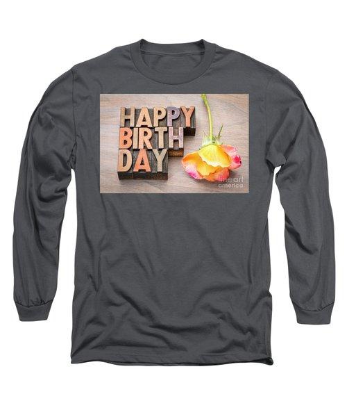 Happy Birthday Greetings Card In Wood Type Long Sleeve T-Shirt