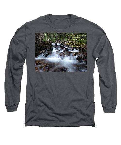 A Mountain Stream Situation Long Sleeve T-Shirt