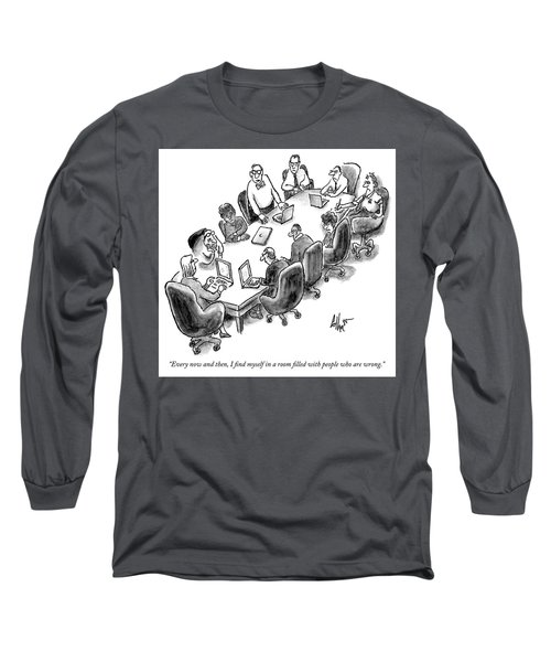 A Room Filled With People Who Are Wrong Long Sleeve T-Shirt