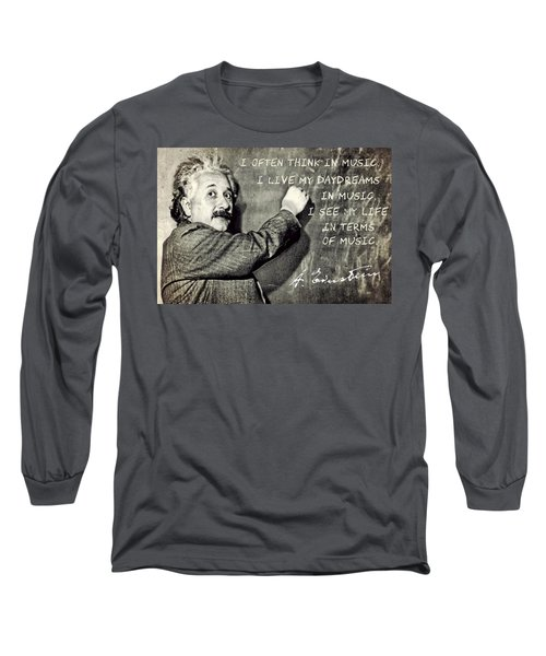 Albert Einstein, Physicist Who Loved Music Long Sleeve T-Shirt