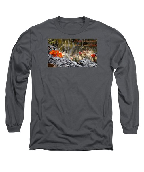 All We Need Long Sleeve T-Shirt by David Norman
