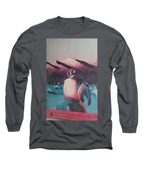 Are There Anymore Real Cowboys? Long Sleeve T-Shirt by Jay Milo