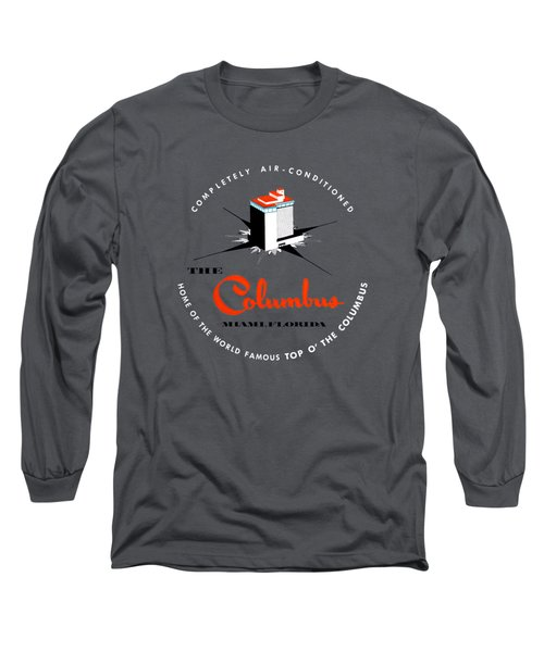1955 Columbus Hotel Of Miami Florida  Long Sleeve T-Shirt by Historic Image