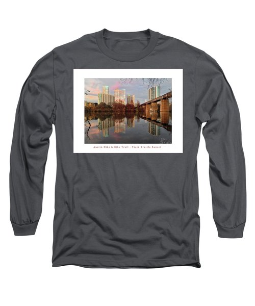 Austin Hike And Bike Trail - Train Trestle 1 Sunset Left Greeting Card Poster - Over Lady Bird Lake Long Sleeve T-Shirt by Felipe Adan Lerma