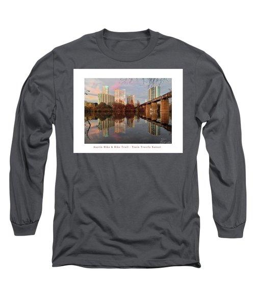 Austin Hike And Bike Trail - Train Trestle 1 Sunset Left Greeting Card Poster - Over Lady Bird Lake Long Sleeve T-Shirt by Felipe Adan Lerma