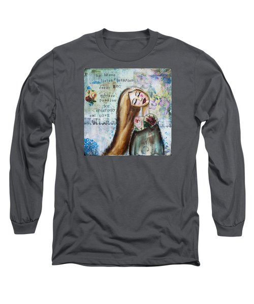 Be Brave Inspirational Mixed Media Folk Art Long Sleeve T-Shirt