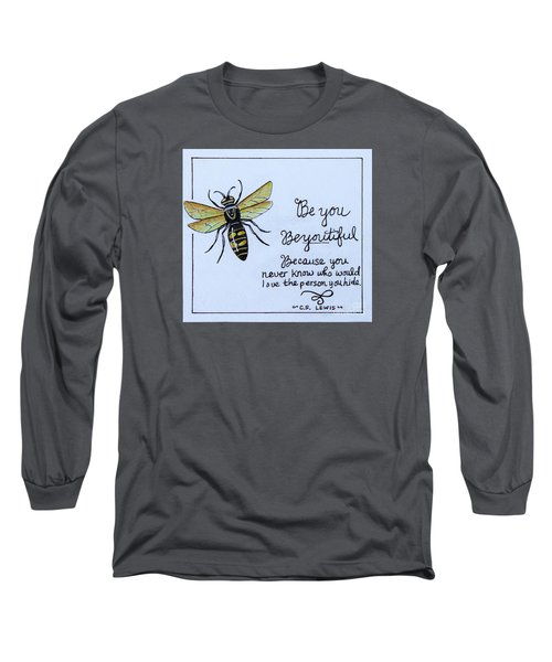 Be You Long Sleeve T-Shirt by Elizabeth Robinette Tyndall