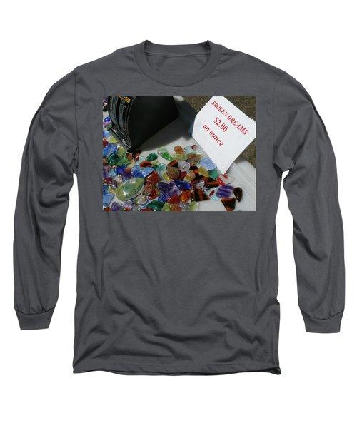 Broken Dreams For Sale Long Sleeve T-Shirt