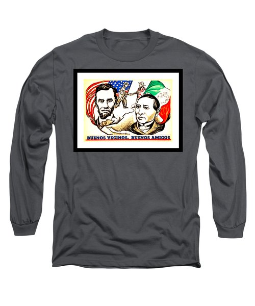 Buenos Vecinos Buenos Amigos 1944 Mexican American Friendship By Pablo O Higgins Long Sleeve T-Shirt by Peter Gumaer Ogden Collection