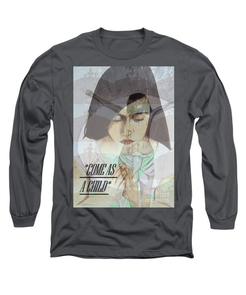 Come As A Child Long Sleeve T-Shirt by Saribelle Rodriguez