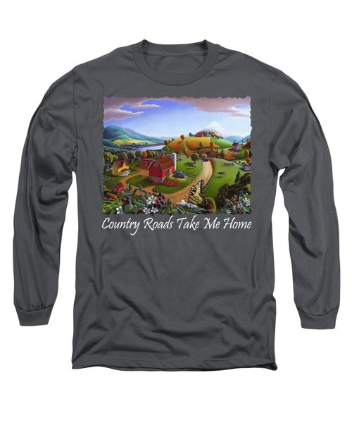 Country Roads Take Me Home T Shirt - Appalachian Blackberry Patch Rural Farm Landscape 2 Long Sleeve T-Shirt