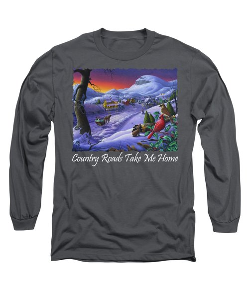 Country Roads Take Me Home T Shirt - Small Town Winter Landscape With Cardinals 2 - Americana Long Sleeve T-Shirt