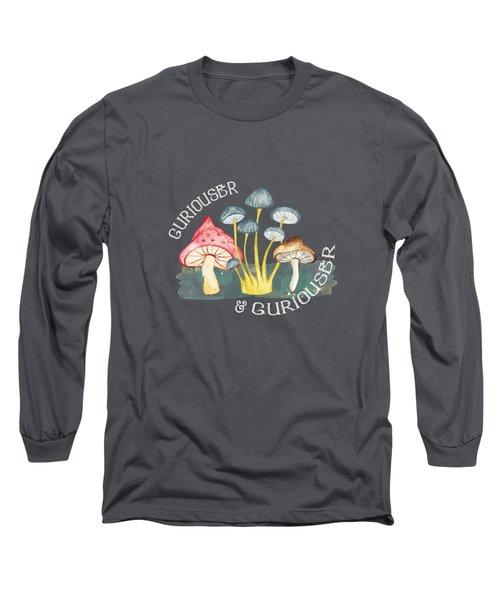 Curiouser And Curiouser Long Sleeve T-Shirt