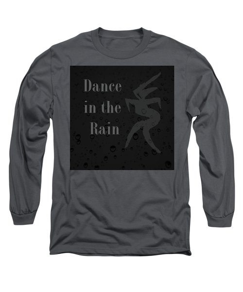 Dance In The Rain Long Sleeve T-Shirt by Kandy Hurley