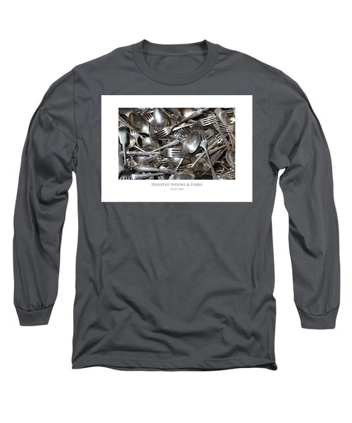 Deserted Spoons And Forkes Long Sleeve T-Shirt