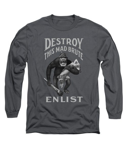 Destroy This Mad Brute - Enlist - Wwi Long Sleeve T-Shirt