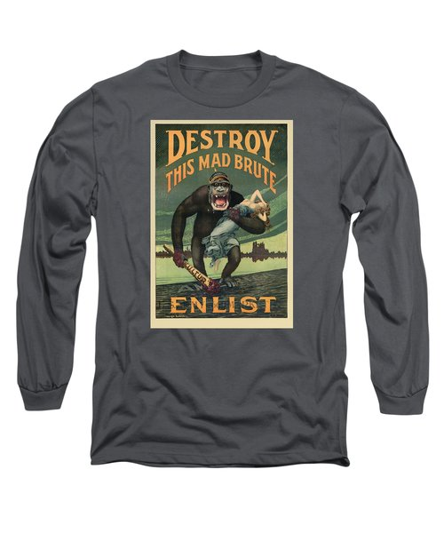 Destroy This Mad Brute - Wwi Army Recruiting  Long Sleeve T-Shirt