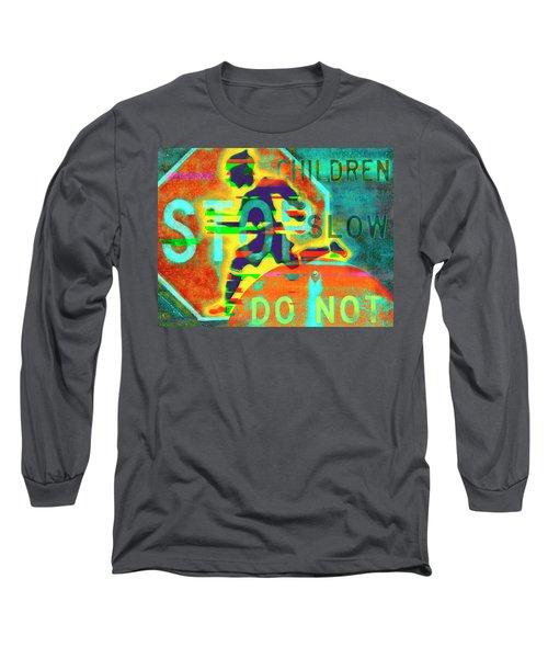 Don't Slow Children Long Sleeve T-Shirt