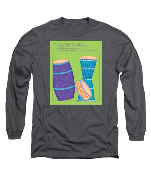 Drums - Thoreau Quote Long Sleeve T-Shirt